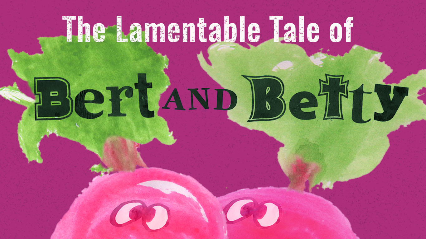 The lamentable tale of Bert and Betty